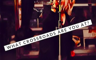 Are You at a Critical Crossroads?